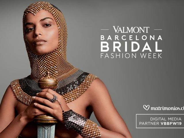 ¡Descubre las novedades de la Valmont Barcelona Bridal Fashion Week 2019!