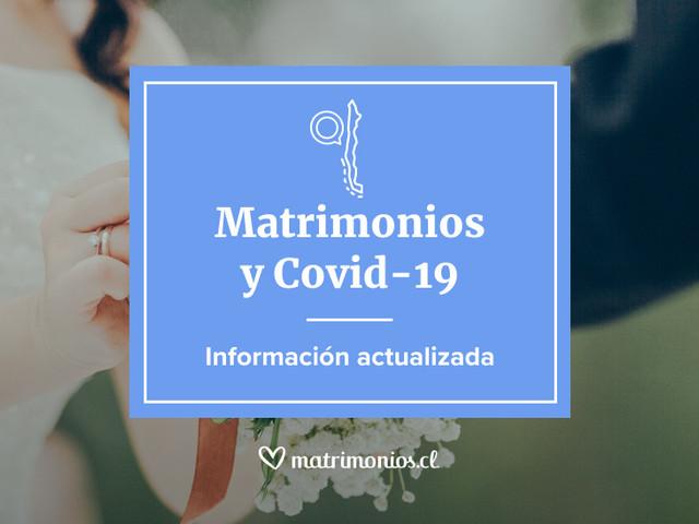 Matrimonios y coronavirus: ¿podemos casarnos? ¿A cuánta gente podemos invitar? Información actualizada en Matrimonios.cl